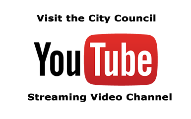 Visit the City Council's YouTube Video Streaming Channel Opens in new window