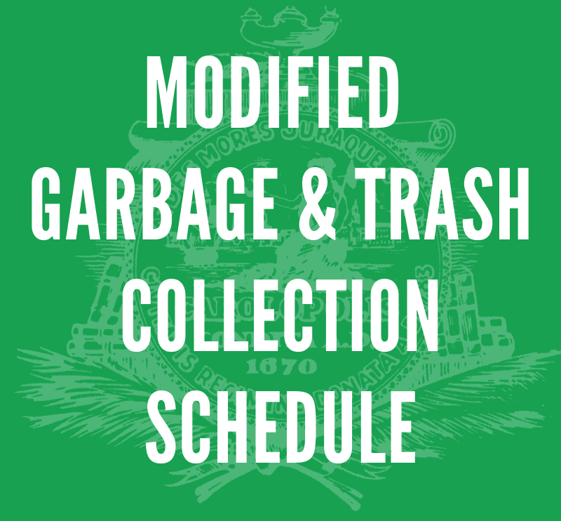 Modified Garbage and Trash Schedule
